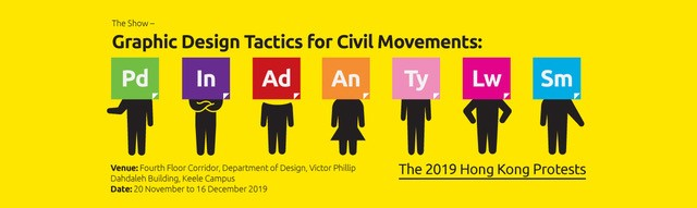 Graphic Design Exhibit || Graphic Design Tactics for Civil Movements: The 2019 Hong Kong Protests @ Fourth Floor Corridor, Department of Design, Victor Phillip Dahdaleh Building, Keele Campus